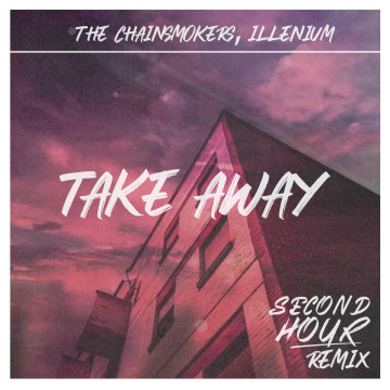 The Chainsmokers - Takeaway (SECOND HOUR Remix) Artwork