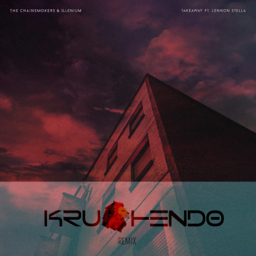 The Chainsmokers - Takeaway (Krushendo Remix) Artwork