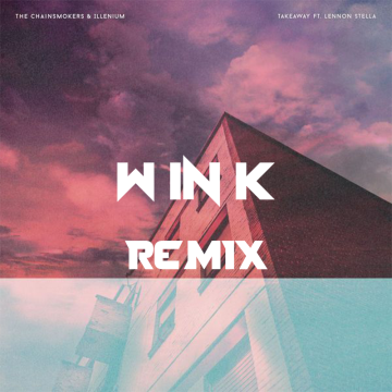 The Chainsmokers - Takeaway (W in K Remix) Artwork