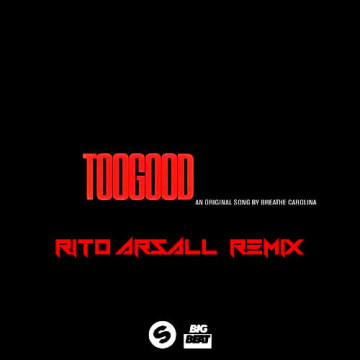 Rito ArsAll - Breathe Carolina - Too Good [Rito ArsAll Remix] Artwork