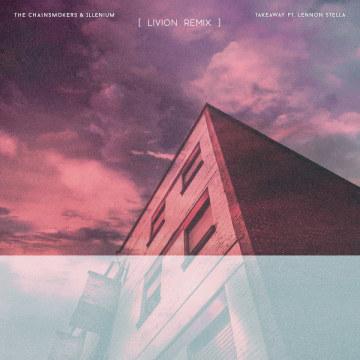 The Chainsmokers - Takeaway (Livion Remix) Artwork