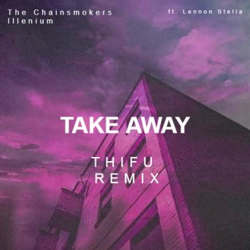 The Chainsmokers - Takeaway (Thifu Remix) Artwork