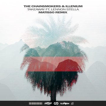 The Chainsmokers - Takeaway (Matisso Remix) Artwork
