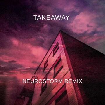 The Chainsmokers - Takeaway (Neurostorm Remix) Artwork