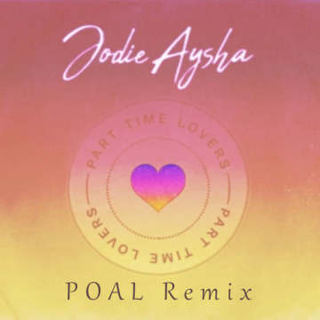 Jodie Aysha - Part Time Lovers (POAL Remix) Artwork