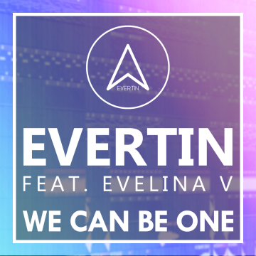 Evertin feat. Evelina V - We Can Be One Artwork