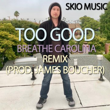 Breathe Carolina - Too Good (James Boucher Remix) Artwork