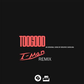 Breathe Carolina - Too Good (T-Man Remix) Artwork