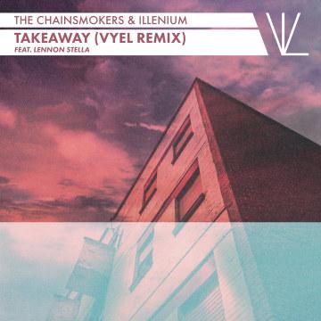 The Chainsmokers - Takeaway (Vyel Remix) Artwork