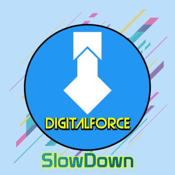 Digitalforce - DigitalForce - SlowDown Artwork