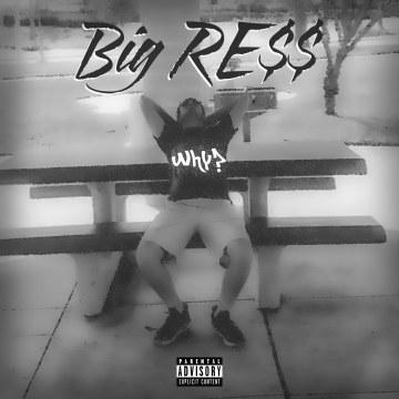 Big RE$$ - Why? Artwork
