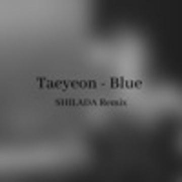 SHILADA - TAEYEON (태연) - Blue (SHILADA Remix) Artwork