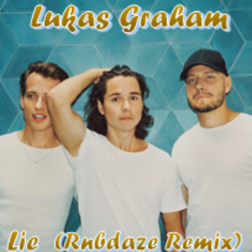 Lukas Graham - Lie (rnbdaze Remix) Artwork