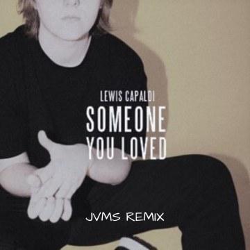 Lewis Capaldi - Someone You Loved (JVMS Remix) Artwork