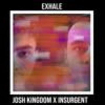 Josh Kingdom & Insurgent - Exhale (Original Mix) Artwork