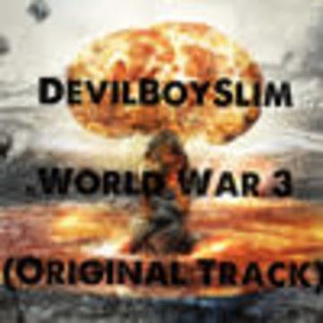 DevilBoySlim - World War 3 (Original Track) Artwork