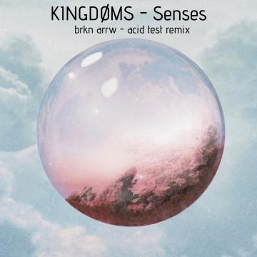 KINGDØMS - Senses (brkn arrw Remix) Artwork