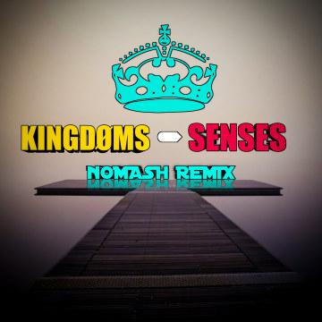 KINGDØMS - Senses (NOMASH Remix) Artwork