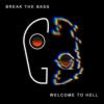 Break The Bass - Welcome To Hell Artwork