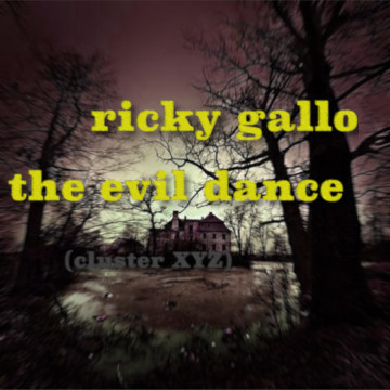 Ricky Gallo - The evil dance (Cluster XYZ) Artwork