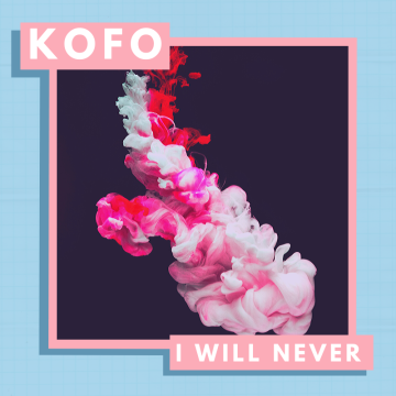 Kofo - Kofo - I Will Never Artwork