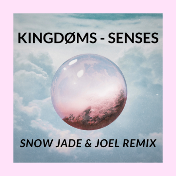 KINGDØMS - Senses (Snow Jade & Joel Remix) Artwork