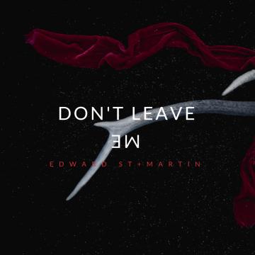 Edward St.Martin - Don't Leave Me Artwork