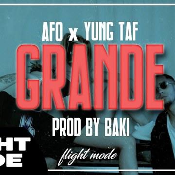 AFO x YUNG TAF - AFO x YUNG TAF - GRANDE (Prod. Baki)) Artwork