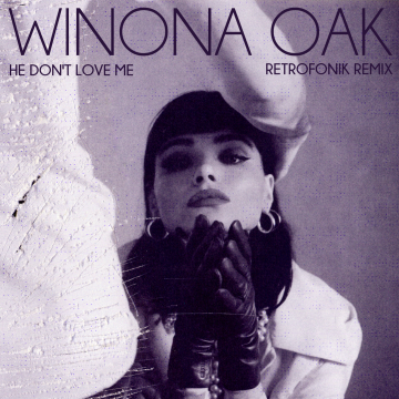 Winona Oak - He Don't Love Me (Retrofonik Remix) Artwork