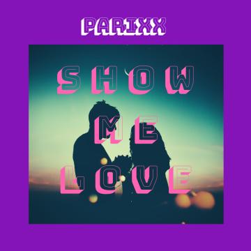 Parixx - Parixx  - Show me love Artwork