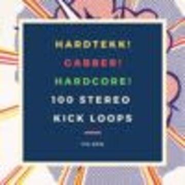 HardTechno and Schranz Samples & Loops - Hardtekk! Gabber! Hardcore! 100 Stereo Kick Loops 170 Bpm Artwork