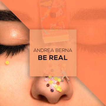 Andrea Berna - Be Real Artwork