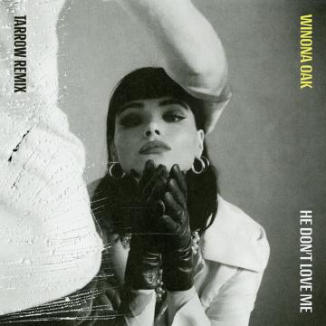 Winona Oak - He Don't Love Me (Tarrow Remix) Artwork