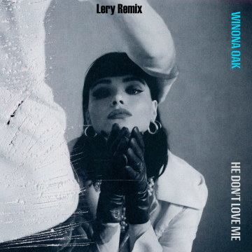 Winona Oak - He Don't Love Me (Lery ✔️ Remix) Artwork