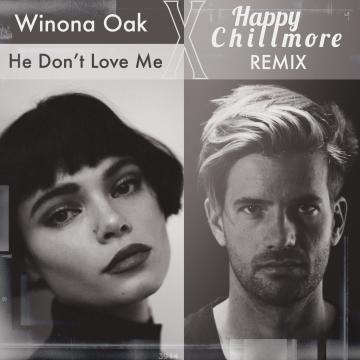 Winona Oak - He Don't Love Me (Happy Chillmore Remix) Artwork