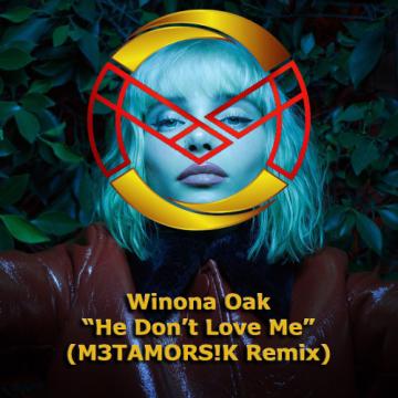Winona Oak - He Don't Love Me (M3TAMORS!K Remix) Artwork