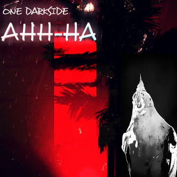 ONE DARKSIDE - AHH-HA - ONE DARKSIDE Artwork