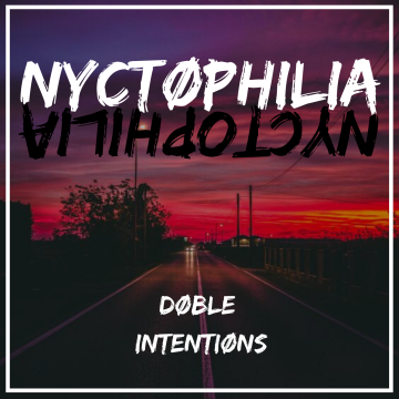 Doble Intentions - Nyctophilia Artwork