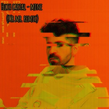Felix Cartal - Mine (MR.MR. Remix) Artwork