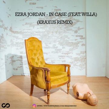 Ezra Jordan - In Case (feat. Willa) (Kraxus Remix) Artwork