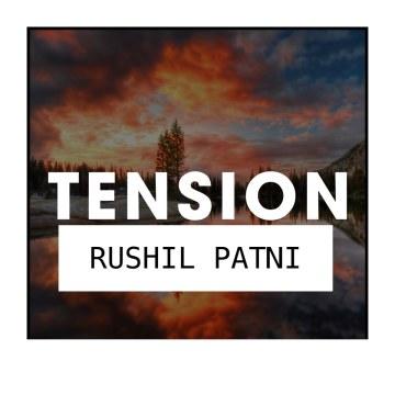 Rushil Patni - Tension - Rushil Patni Artwork