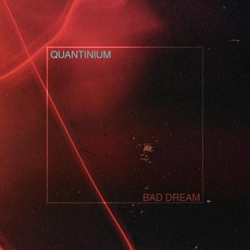 Quantinium - BAD DREAM Artwork