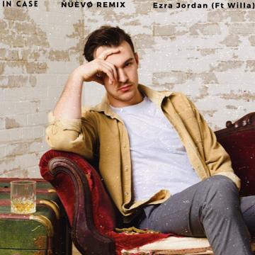 Ezra Jordan - In Case (feat. Willa) (ÑÜÈVØ Remix) Artwork