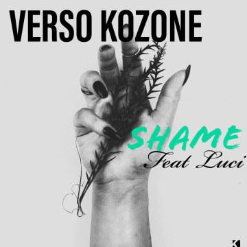 🔹VERSO KOZONE🔹 - Shame feat Luci Artwork