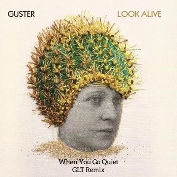Guster - When You Go Quiet (GLT Remix) Artwork