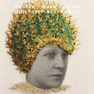 Guster - When You Go Quiet (Pepinski Remix) Artwork