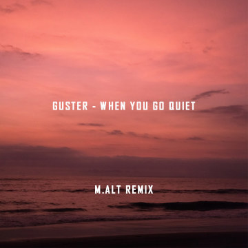 Guster - When You Go Quiet (M.alt Remix) Artwork