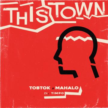 Tobtok - This Town w/ Mahalo ft. Timpo Artwork