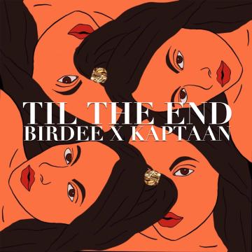 Kaptaan - Dipangshu Ft. Birdee -Till the end Artwork
