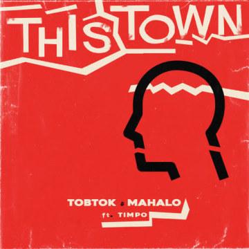 Tobtok - This Town w/ Mahalo ft. Timpo (The Lost Season Remix) Artwork